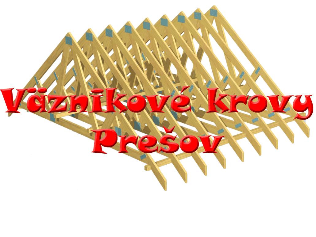 Väznikové krovy, väznikové strechy Prešov